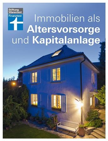 Ratgeber: Die Immobilie als Kapitalanlage und Altersvorsorge